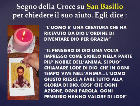 san basilio diceva l'uomo e' una creatura che ha ricevuto da dio l'ordine di diventare dio per grazia