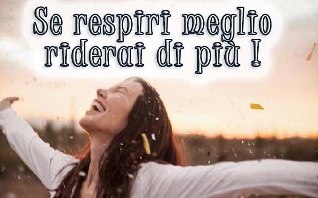 Se respiri meglio riderai di più