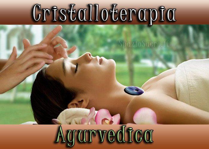 Cristalloterapia Ayurvedica: la cura con gli individui Cristallo