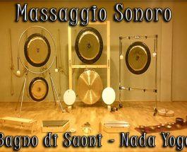 Massaggio Sonoro – Bagno di Suoni – Nada Yoga