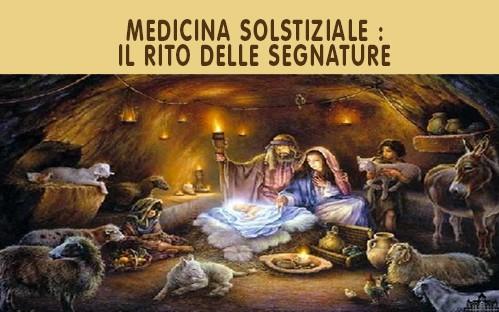 Segnature – medicina solstiziale – Fuoco Sacro – Notte di Natale